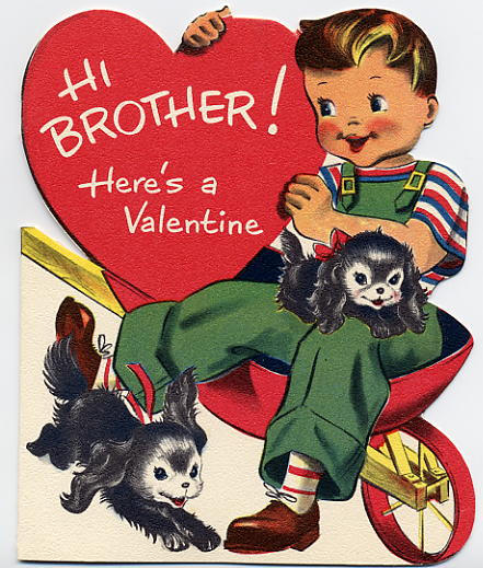 Item# VAL712: FAVORITE BROTHER VALENTINE. Looking For A Card For Your Dear  Brother? This Is It! A Boy In Overalls Sits In A Wheelbarrow With His  Puppies.